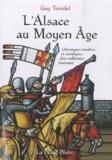 Guy Trendel - L'Alsace au Moyen Age - Chroniques insolites et véridiques d'un millénaire fascinant.