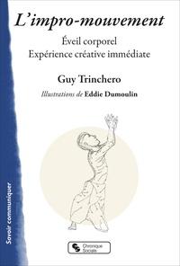 Guy Trinchéro - L'impro-mouvement - Eveil corporel - Expérience créative immédiate.