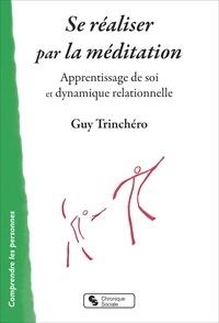 Se réaliser par la méditation- Apprentissage de soi et dynamique relationelle - Guy Trinchéro   Showmesound.org