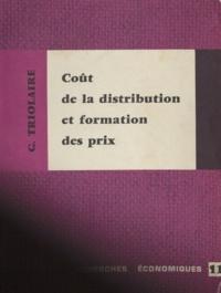 Guy Triolaire et Pierre Lassègue - Coût de la distribution et formation des prix.