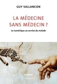 Guy Vallancien - La médecine sans médecin ? - Le numérique au service du malade.