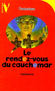Guy Valpierre - Le rendez-vous du cauchemar.