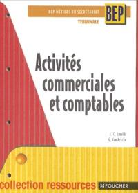 Guy Van Assche et Jean-Claude Arnoldi - Activités commerciales et comptables Terminale BEP secrétariat.