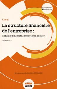 Guy Van Loye - La structure financière de l'entreprise - Conflits d'intérêts, impacts de gestion.