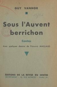 Guy Vanhor et Fernand Maillaud - Sous l'auvent berrichon.