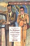 Guy Vanthemsche - Nouvelle Histoire de Belgique - Volume 4, La Belgique et le Congo - Empreintes d'une colonie 1885-1980.