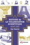 Guy Vautrin - Histoire de la vulgarisation scientifique avant 1900.