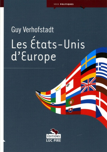 Guy Verhofstadt - Les Etats-Unis d'Europe.