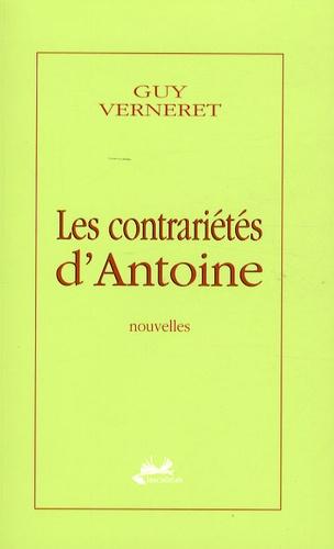Guy Verneret - Les contrariétés d'Antoine.