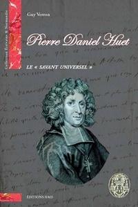 """Guy Verron - Pierre Daniel Huet - Le """"savant universel""""."""