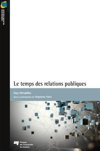Guy Versailles - Le temps des relations publiques.
