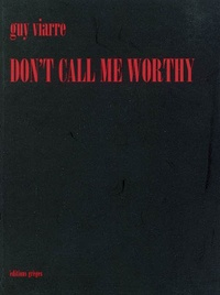 Guy Viarre - Don't Call Me Worthy.