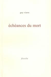 Guy Viarre - Echéances du mort.