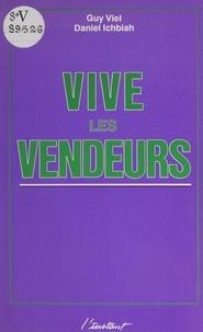 Guy Viel et Daniel Ichbiah - Vive les vendeurs.