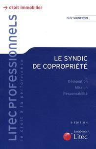 Guy Vigneron - Le syndic de copropriété - Désignation-Mission-Responsabilité.