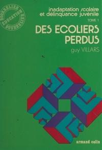 Guy Villars - Inadaptation scolaire et délinquance juvénile (1) - Des écoliers perdus.