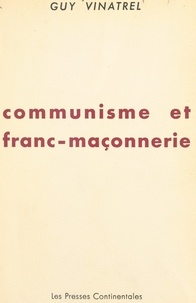 Guy Vinatrel - Communisme et franc-maçonnerie.