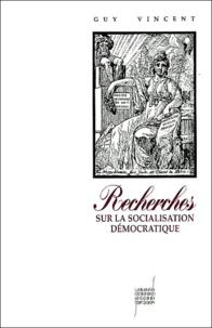 Guy Vincent - Recherches sur la socialisation démocratique.