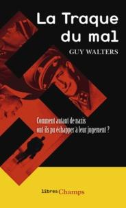 Guy Walters - La Traque du mal.