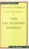 Guy-Willy Schmeltz - L'économie mondiale contemporaine (1) - Vers une économie mondiale.