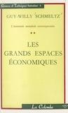 Guy-Willy Schmeltz - L'économie mondiale contemporaine (2) - Les grands espaces économiques.
