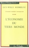 Guy-Willy Schmeltz - L'économie mondiale contemporaine (3) - L'économie du tiers monde.