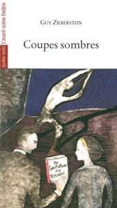 Guy Zilberstein - Coupes sombres.