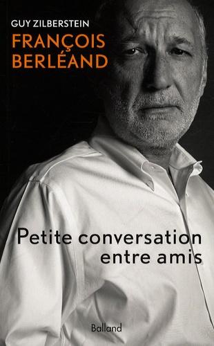 Guy Zilberstein - François Berléand - Petite conversation entre amis.