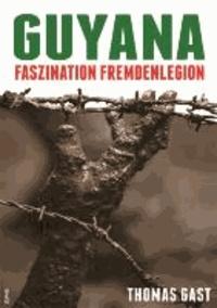Guyana - Faszination Fremdenlegion.