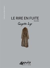 Guyette Lyr - Le rire en fuite.