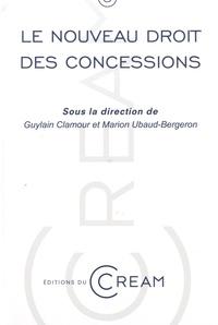 Guylain Clamour et Marion Ubaud-Bergeron - Le nouveau droit des concessions - Actes du colloque du 8 avril 2016.