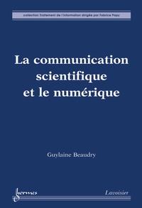 Guylaine Beaudry - La communication scientifique et le numérique.