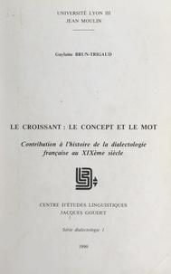 Guylaine Brun-Trigaud et Jean-Claude Chevalier - Le croissant : le concept et le mot - Contribution à l'histoire de la dialectologie française au XIXème siècle.