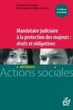 Guylaine Chapuis et Emmanuelle Vallas-Lenerz - Mandataire judiciaire à la protection des majeurs : Droits et obligations.