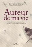 Guylaine Cliche - Auteur de ma vie - Prendre son envol par l'écriture sensorielle.