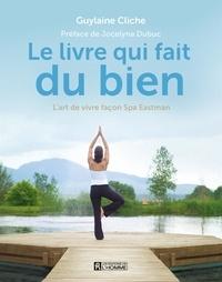 Guylaine Cliche - Le livre qui fait du bien.
