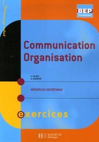 Guylaine De Wit et A Girodier - Communication organisation Tle BEP - Métiers du secrétariat.