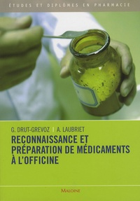 Guylaine Drut-Grevoz et Aline Laubriet - Reconnaissance et préparation de médicaments à l'officine.