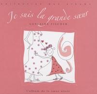 Guylaine Fischer - Je suis la grande soeur - L'album de ma première année avec....