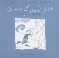 Guylaine Fischer - Je suis le grand frère - L'album de ma première année avec....