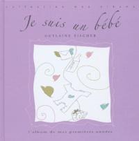 Guylaine Fischer - Je suis un bébé - L'album de mes premières années.