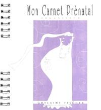 Guylaine Fischer - Mon carnet prénatal.