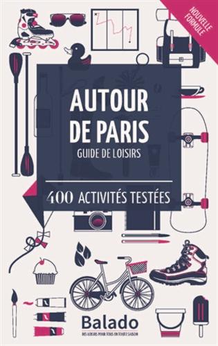 Autour de Paris. 400 activités testées 12e édition