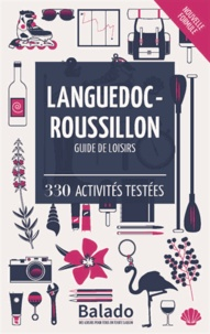 Guylaine Gavroy et Jean-François Heimburger - Languedoc-Roussillon - Guide de loisirs - 330 activités testées.