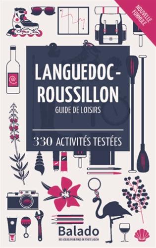 Languedoc-Roussillon - Guide de loisirs. 330 activités testées 8e édition