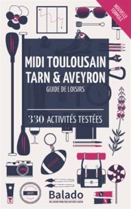 Guylaine Gavroy et Jean-François Heimburger - Midi toulousain, Tarn et Aveyron - 330 activités testées.