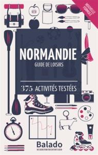 Guylaine Gavroy et Jean-François Heimburger - Normandie - Guide de loisirs - 375 activités testées.