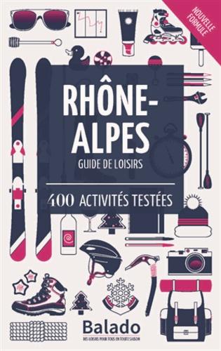 Rhône-Alpes. 400 activités testées 10e édition