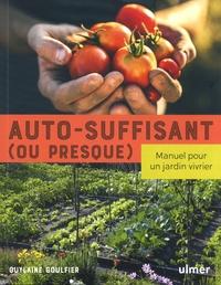 Guylaine Goulfier - Auto-suffisant (ou presque) - Manuel pour un jardin vivrier.