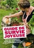 Guylaine Goulfier et Jean-Luc Féat - Guide de survie joyeuse avec les ressources du jardin, de la nature et des productions maison.